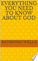 Everything You Need To Know About God