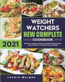 Weight Watchers New Complete Cookbook 2021 Book