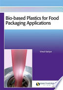 Bio-based Plastics for Food Packaging Applications