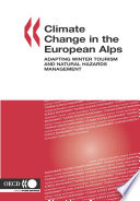 Climate Change in the European Alps Adapting Winter Tourism and Natural Hazards Management