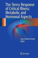 The Stress Response of Critical Illness  Metabolic and Hormonal Aspects