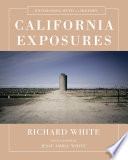 California Exposures  Envisioning Myth and History