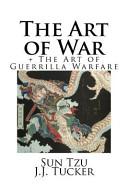 The Art of War + the Art of Guerrilla Warfare