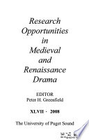 Research Opportunities in Medieval and Renaissance Drama