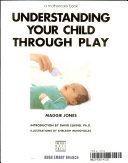 Understanding Your Child Through Play