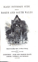 Black's Picturesque Guide Through North and South Wales