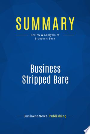 Download Summary: Business Stripped Bare Free PDF Books - Free PDF