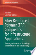 Fiber Reinforced Polymer  FRP  Composites for Infrastructure Applications Book