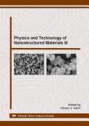 Physics and Technology of Nanostructured Materials III
