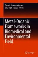 Metal Organic Frameworks in Biomedical and Environmental Field Book