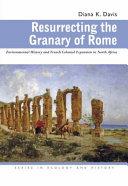 Pdf Resurrecting the Granary of Rome