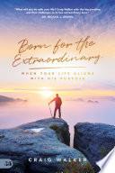 Born For The Extraordinary
