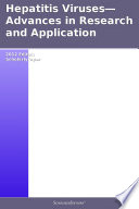 Hepatitis Viruses   Advances in Research and Application  2012 Edition