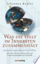 Was die Welt im Innersten zusammenhält  : Antworten aus Keplers Schriften