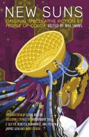 """New Suns: Original Speculative Fiction by People of Color"" by Nisi Shawl, Silvia Moreno-Garcia, Rebecca Roanhorse, Indrapramit Das"