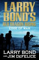 Larry Bond's Red Dragon Rising: Edge of War Book