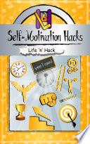 Self Motivation Hacks