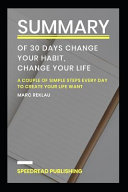 Summary Of 30 Days Change Your Habits Change Your Life Book