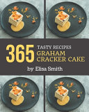 365 Tasty Graham Cracker Cake Recipes