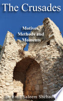 The Crusades  Motives  Methods and Moments