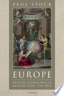 Europe And The British Geographical Imagination 1760 1830