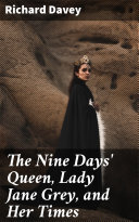 The Nine Days' Queen, Lady Jane Grey, and Her Times Pdf/ePub eBook