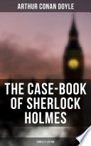Read Online The Case-Book of Sherlock Holmes (Complete Edition) For Free