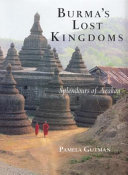 Burma's Lost Kingdoms