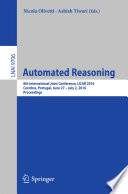 Automated Reasoning  : 8th International Joint Conference, IJCAR 2016, Coimbra, Portugal, June 27 – July 2, 2016, Proceedings