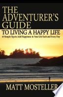 The Adventurer s Guide to Living a Happy Life