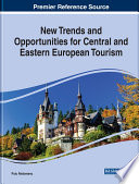 """New Trends and Opportunities for Central and Eastern European Tourism"" by Nistoreanu, Puiu"