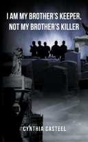 I Am My Brother'S Keeper, Not My Brother'S Killer Pdf/ePub eBook