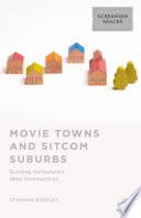 Movie Towns and Sitcom Suburbs