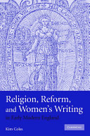 Religion  Reform  and Women s Writing in Early Modern England