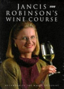 Jancis Robinson s Wine Course