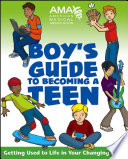 """American Medical Association Boy's Guide to Becoming a Teen"" by American Medical Association, Amy B. Middleman, Kate Gruenwald Pfeifer"