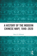 A History of the Modern Chinese Navy  1840   2020