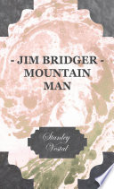 Jim Bridger   Mountain Man