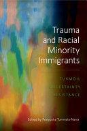 Trauma and Racial Minority Immigrants