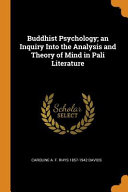 Buddhist Psychology  An Inquiry Into the Analysis and Theory of Mind in Pali Literature