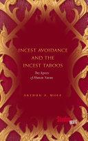 Incest Avoidance and the Incest Taboos