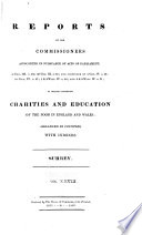 Reports of the Commissioners Appointed in Pursuance of Acts of Parliament ... to Inquire Concerning Charities and Education of the Poor in England and Wales