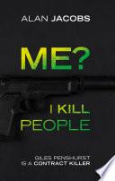 Me  I Kill People
