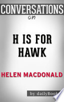 H Is for Hawk  A Novel by Helen Macdonald   Conversation Starters