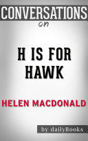 H Is for Hawk: A Novel by Helen Macdonald | Conversation Starters
