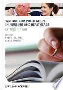 Writing for publication in nursing and healthcare : getting it right (2012)