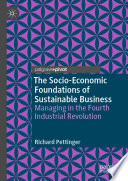 The Socio-Economic Foundations of Sustainable Business