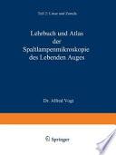 Lehrbuch und Atlas der Spaltlampenmikroskopie des Lebenden Auges