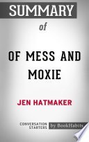 Summary of Of Mess and Moxie by Jen Hatmaker   Conversation Starters