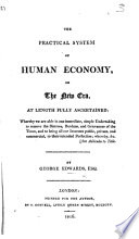 The Practical System of Human Economy  Or the New Era  at Length Fully Ascertained  Etc